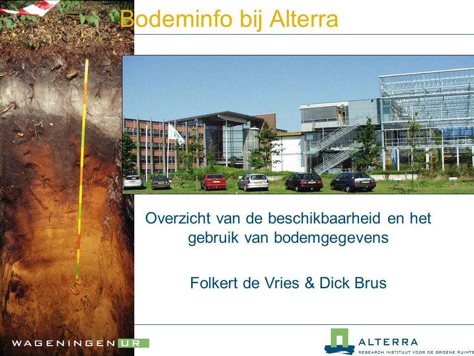 Bodeminfo bij Alterra Overzicht van de beschikbaarheid en het gebruik van bodemgegevens.