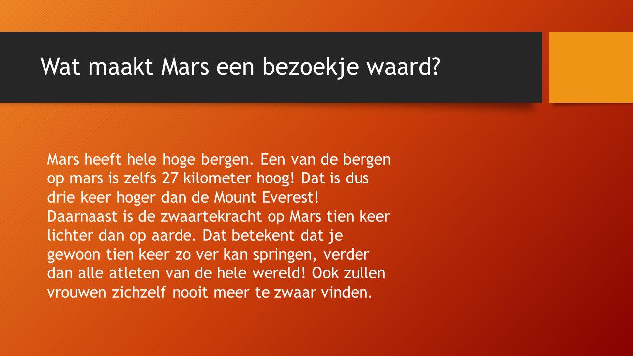 Wat maakt Mars een bezoekje waard