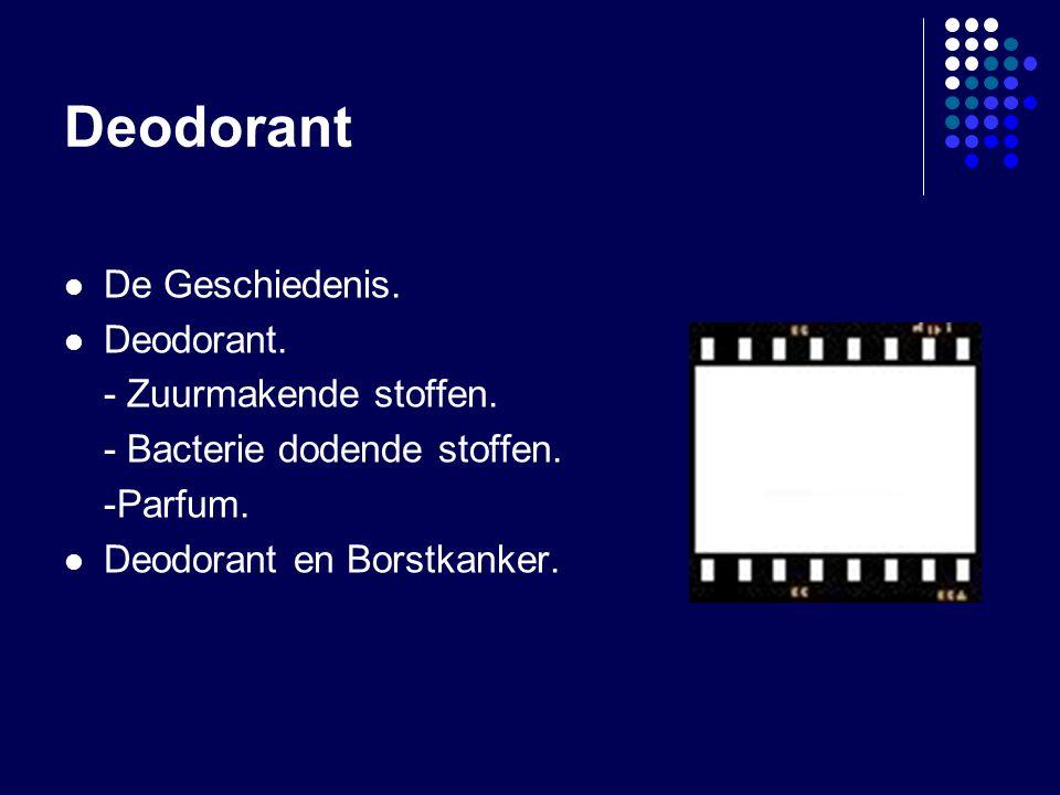 Deodorant De Geschiedenis. Deodorant. - Zuurmakende stoffen.