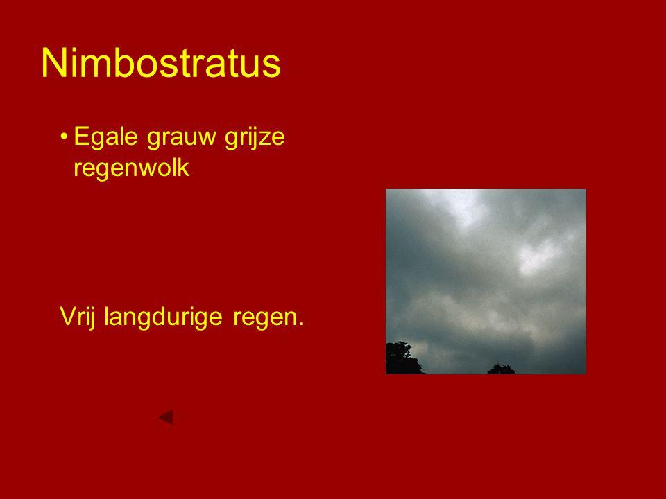 Nimbostratus Egale grauw grijze regenwolk Vrij langdurige regen.
