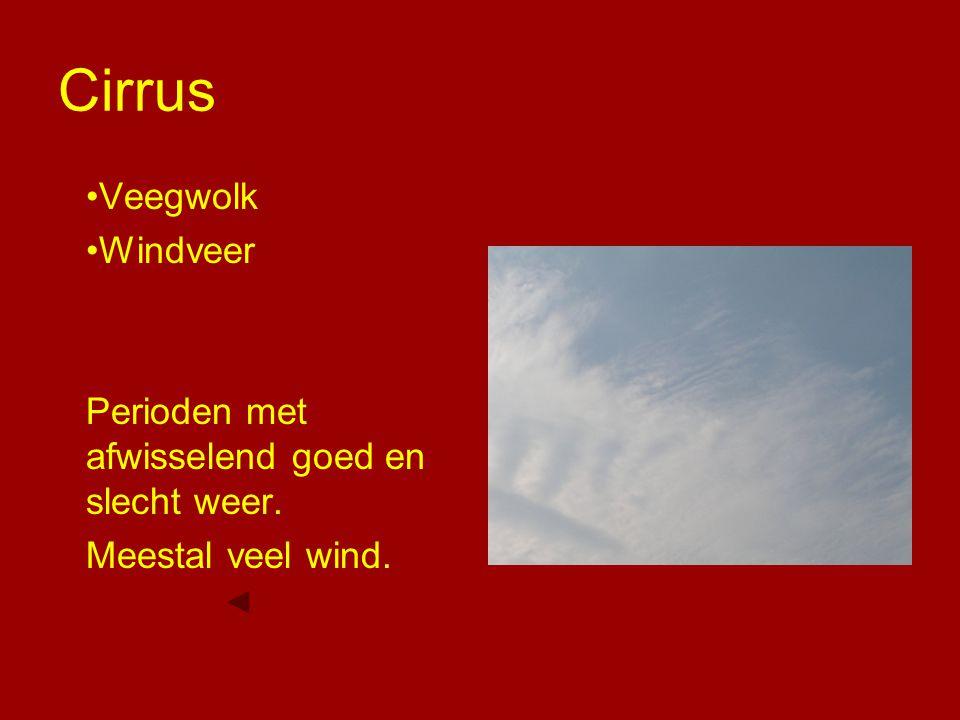 Cirrus Veegwolk Windveer Perioden met afwisselend goed en slecht weer.