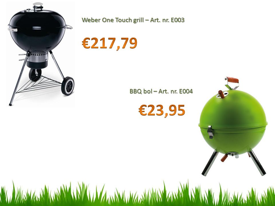 €217,79 €23,95 Weber One Touch grill – Art. nr. E003