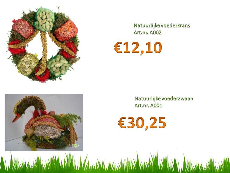 € 12,10 €30,25 Natuurlijke voederkrans Art.nr. A002
