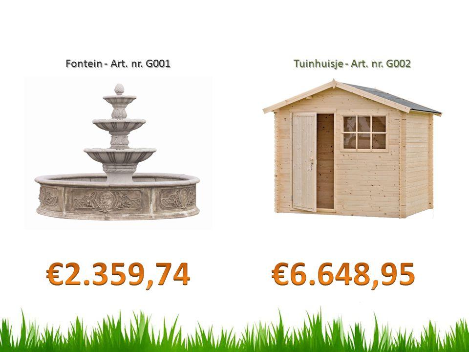Fontein - Art. nr. G001 Tuinhuisje - Art. nr. G002 €2.359,74 €6.648,95