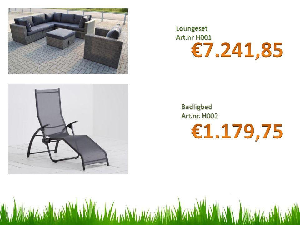 Loungeset Art.nr H001 €7.241,85 €1.179,75 Badligbed Art.nr. H002