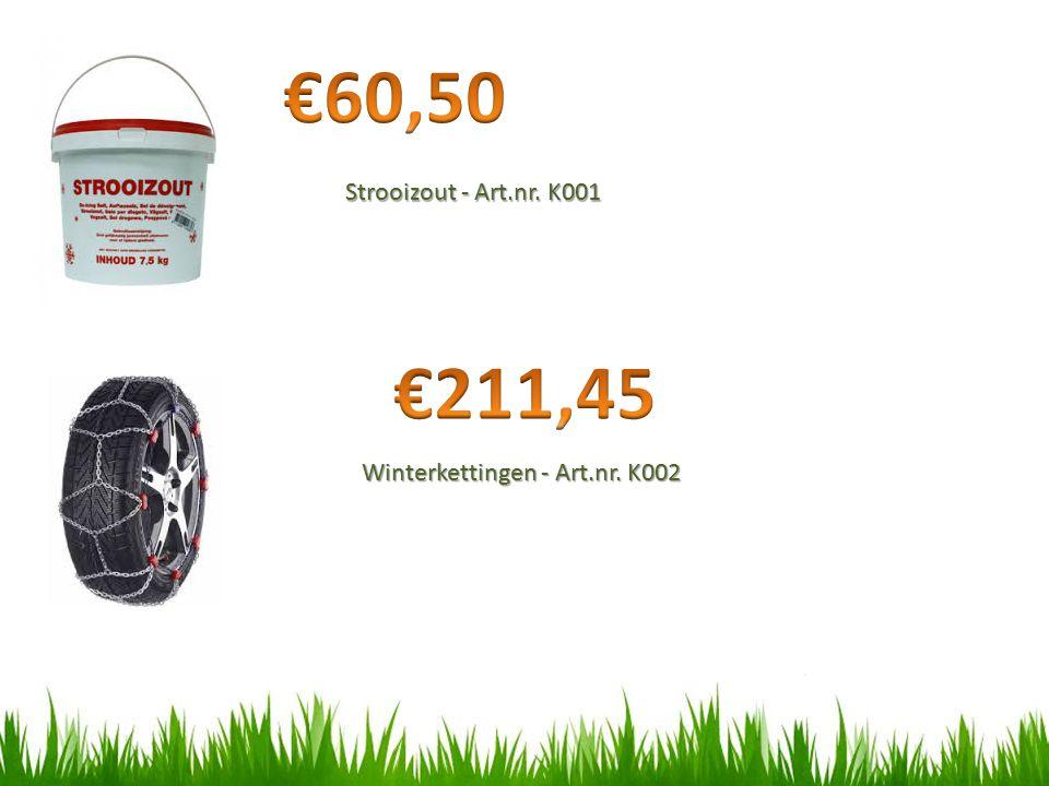 €60,50 Strooizout - Art.nr. K001 €211,45 Winterkettingen - Art.nr. K002