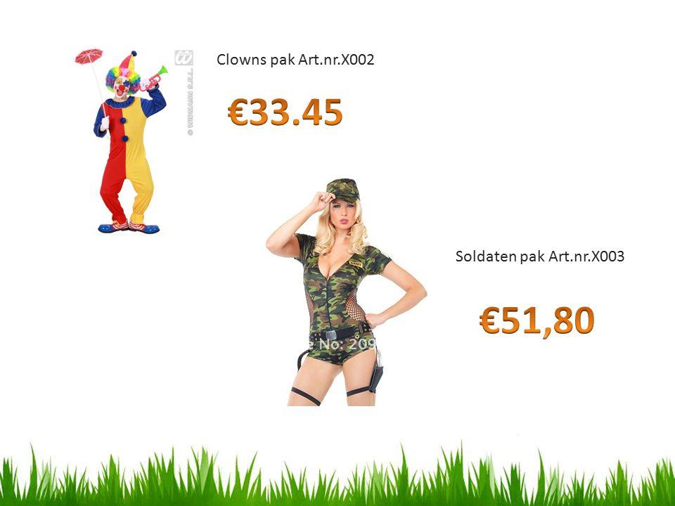 Clowns pak Art.nr.X002 €33.45 Soldaten pak Art.nr.X003 €51,80