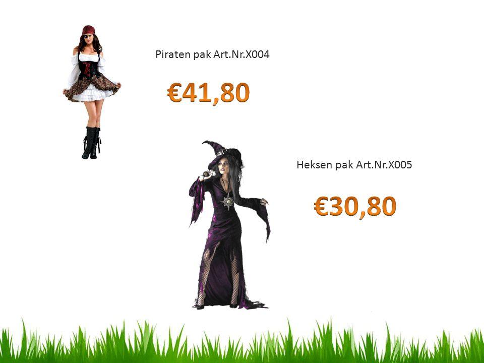 Piraten pak Art.Nr.X004 €41,80 Heksen pak Art.Nr.X005 €30,80