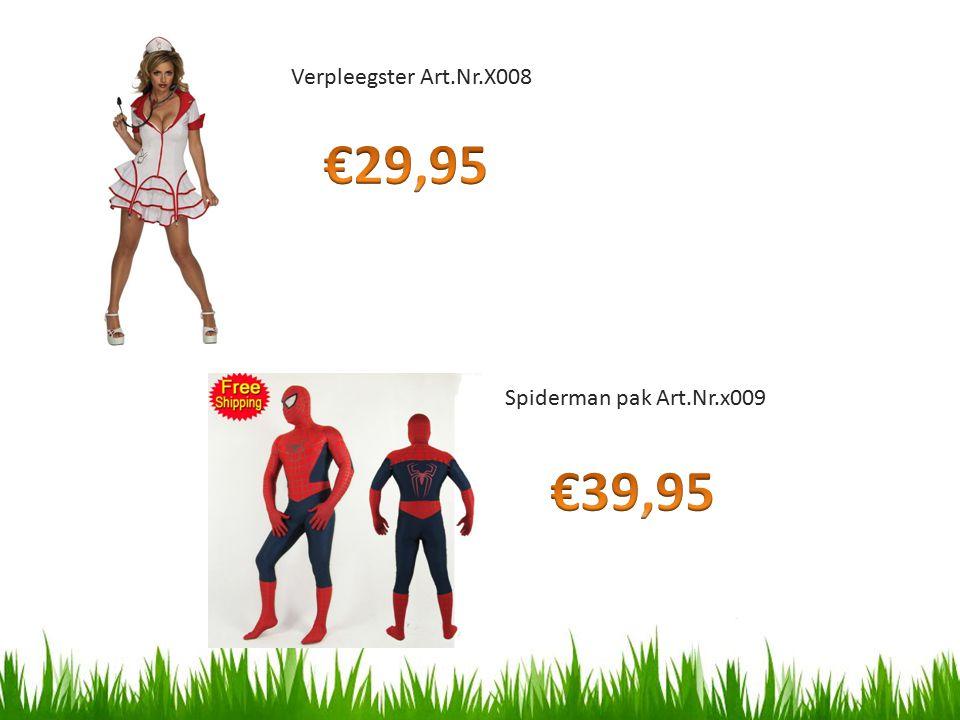 Verpleegster Art.Nr.X008 €29,95 Spiderman pak Art.Nr.x009 €39,95