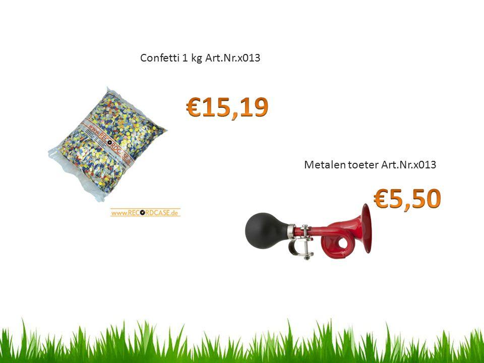 Confetti 1 kg Art.Nr.x013 €15,19 Metalen toeter Art.Nr.x013 €5,50