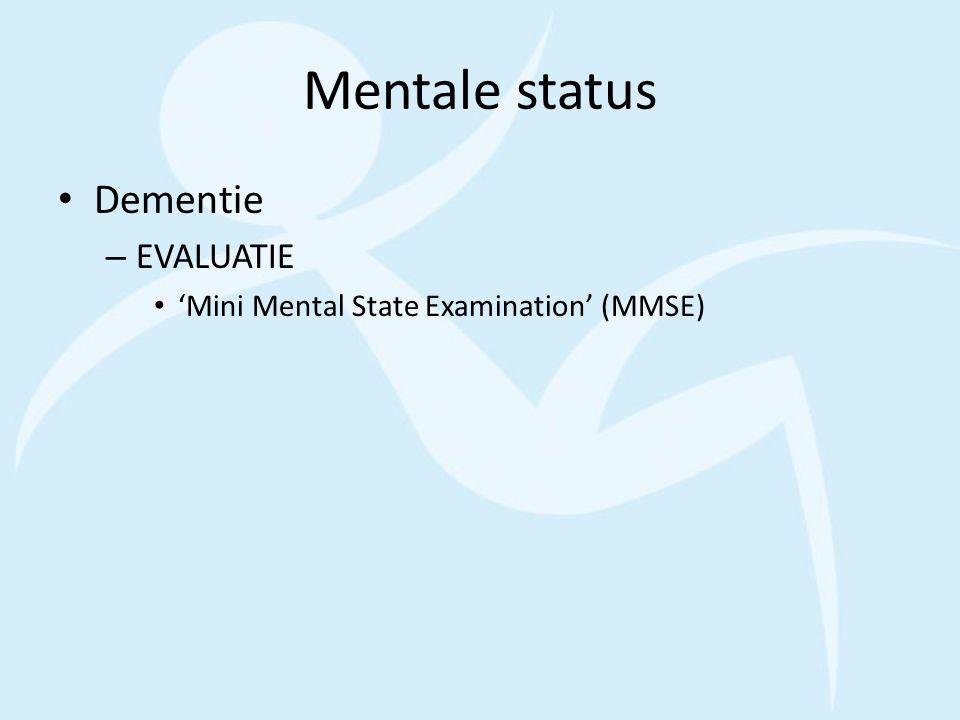 Mentale status Dementie EVALUATIE