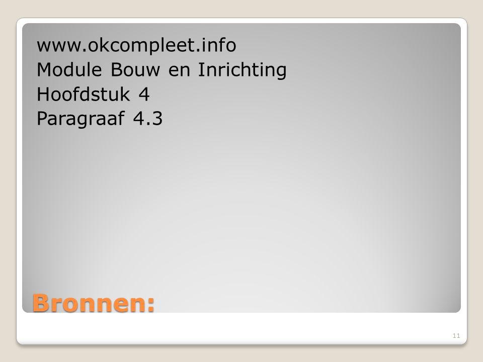 www.okcompleet.info Module Bouw en Inrichting Hoofdstuk 4 Paragraaf 4.3