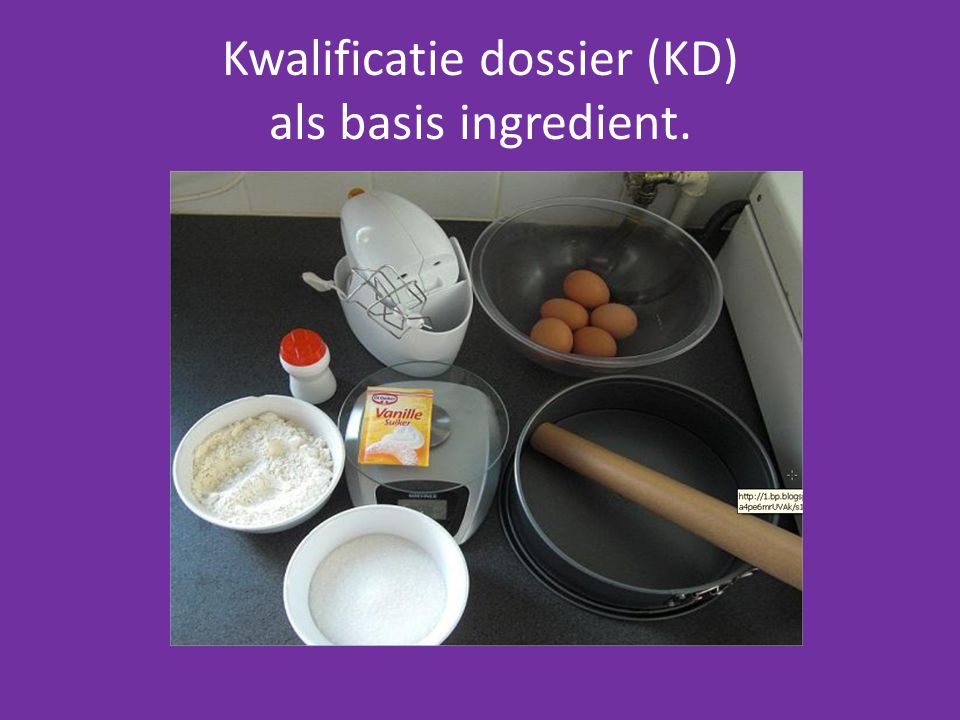 Kwalificatie dossier (KD) als basis ingredient.