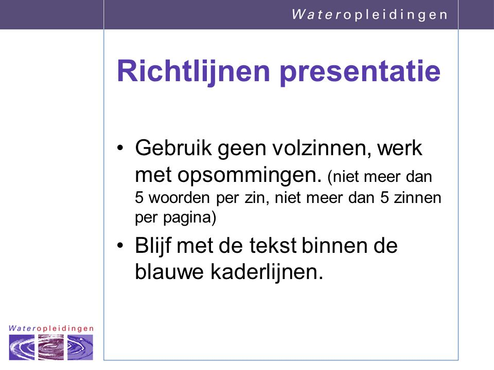 Richtlijnen presentatie
