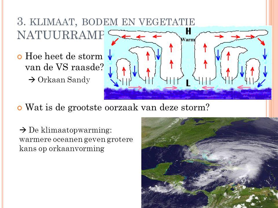 3. klimaat, bodem en vegetatie NATUURRAMPEN