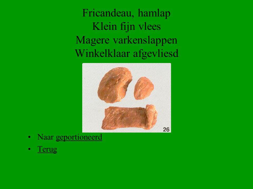 Fricandeau, hamlap Klein fijn vlees Magere varkenslappen Winkelklaar afgevliesd