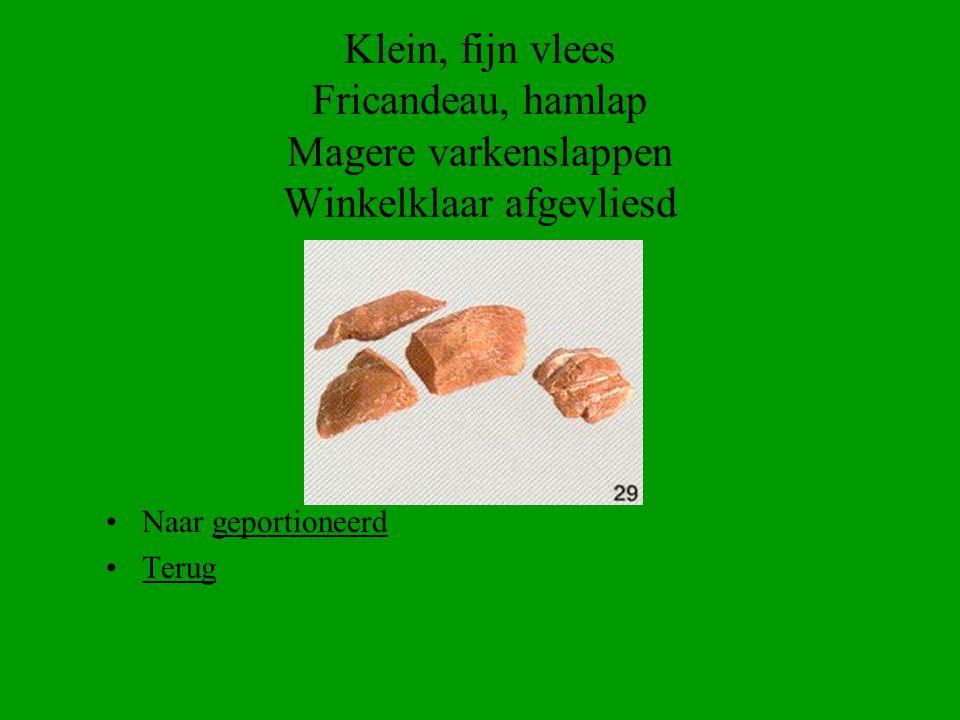 Klein, fijn vlees Fricandeau, hamlap Magere varkenslappen Winkelklaar afgevliesd