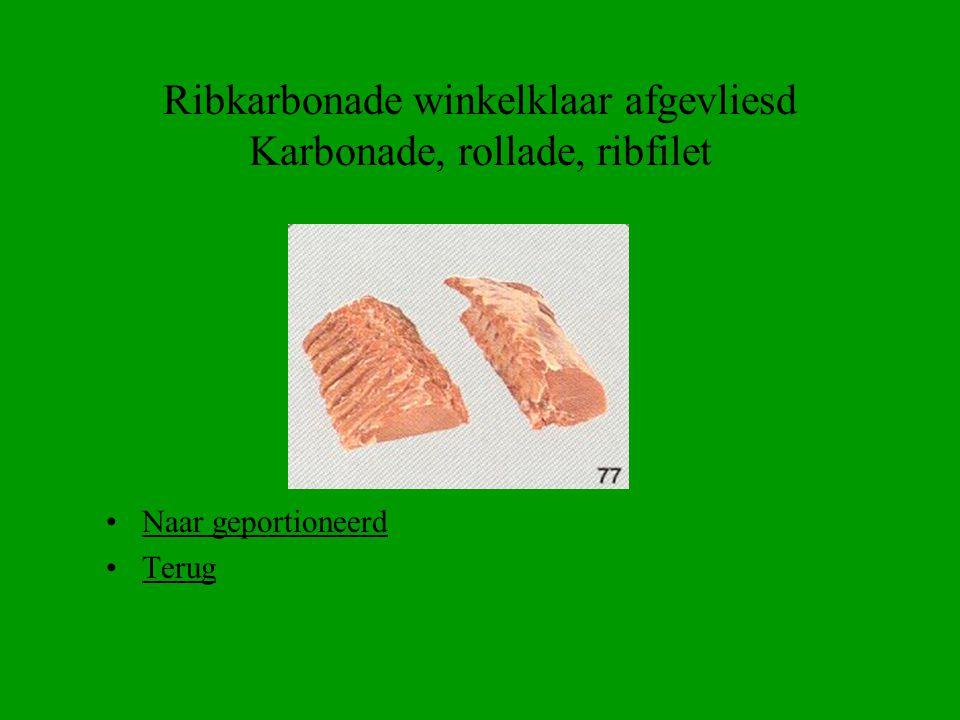 Ribkarbonade winkelklaar afgevliesd Karbonade, rollade, ribfilet