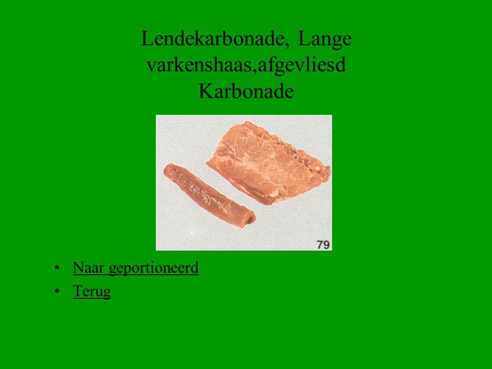 Lendekarbonade, Lange varkenshaas,afgevliesd Karbonade