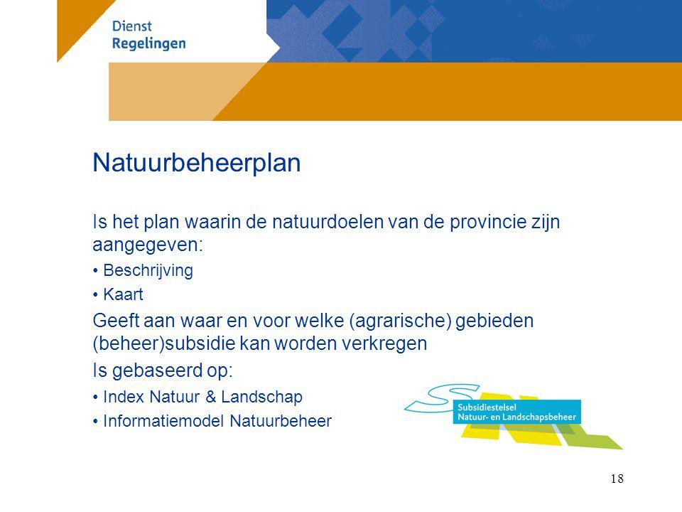 Natuurbeheerplan Is het plan waarin de natuurdoelen van de provincie zijn aangegeven: Beschrijving.