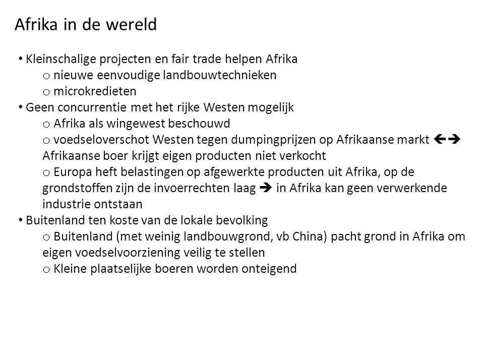 Afrika in de wereld Kleinschalige projecten en fair trade helpen Afrika. nieuwe eenvoudige landbouwtechnieken.