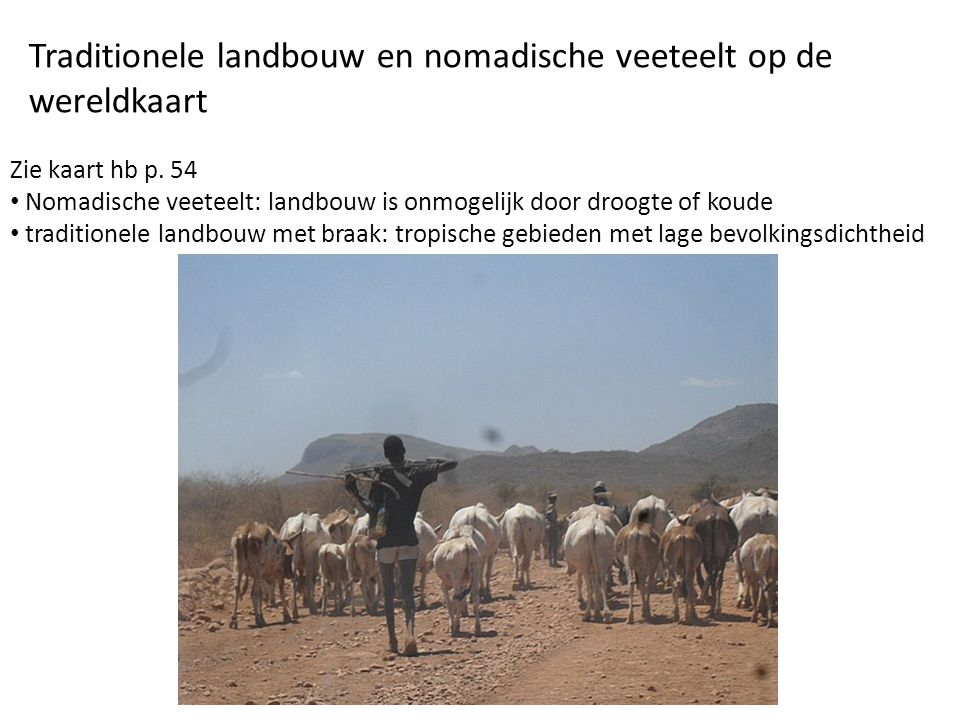 Traditionele landbouw en nomadische veeteelt op de wereldkaart