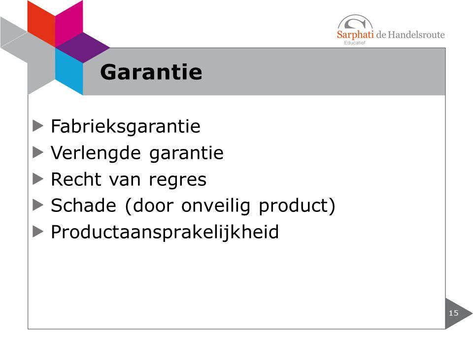 Garantie Fabrieksgarantie Verlengde garantie Recht van regres