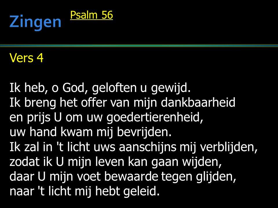 Zingen Vers 4 Ik heb, o God, geloften u gewijd.