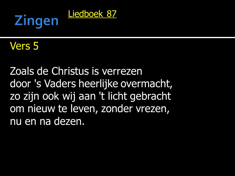 Zingen Vers 5 Zoals de Christus is verrezen