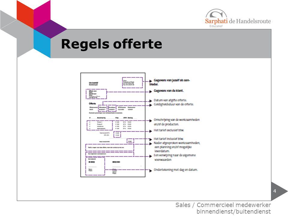 Regels offerte Sales / Commercieel medewerker binnendienst/buitendienst