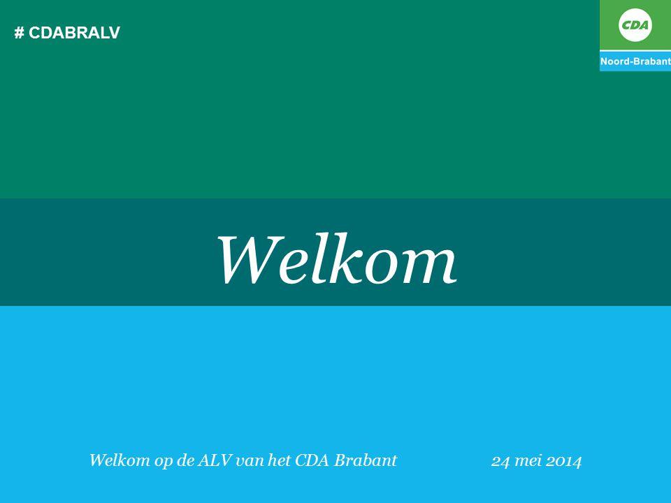 Welkom op de ALV van het CDA Brabant 24 mei 2014