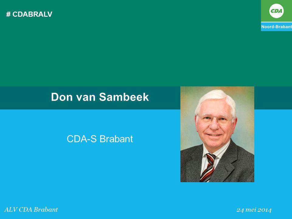 # CDABRALV Don van Sambeek CDA-S Brabant ALV CDA Brabant 24 mei 2014
