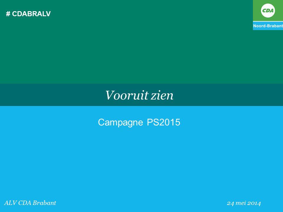 # CDABRALV Vooruit zien Campagne PS2015 ALV CDA Brabant 24 mei 2014