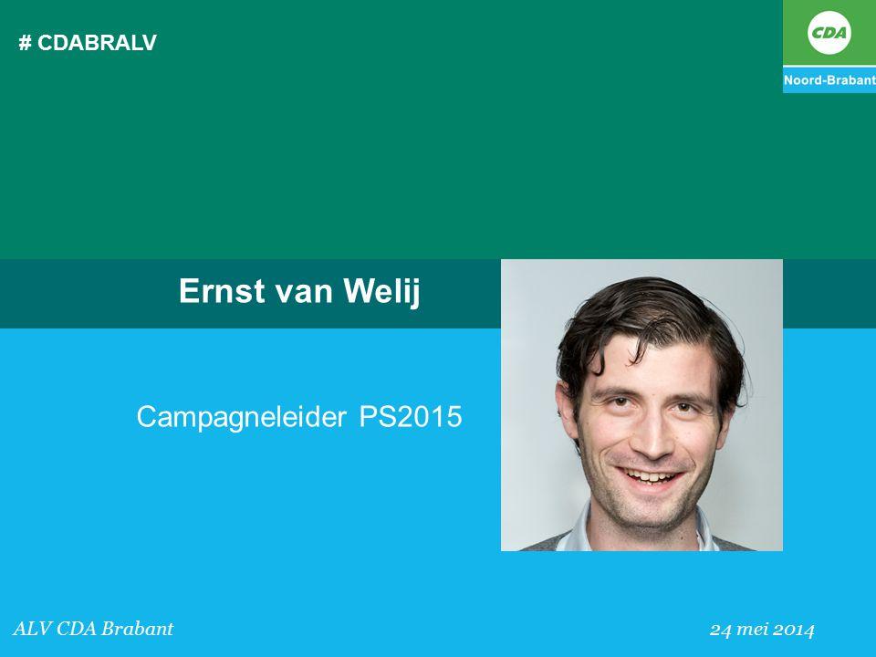 Ernst van Welij Campagneleider PS2015 # CDABRALV