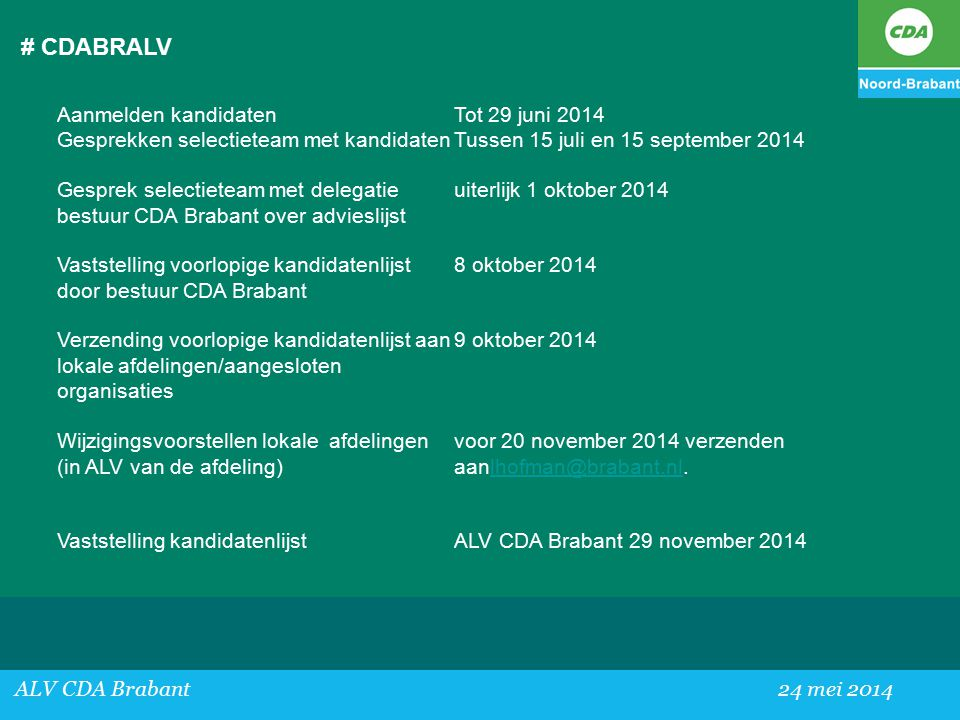 # CDABRALV Aanmelden kandidaten Tot 29 juni 2014
