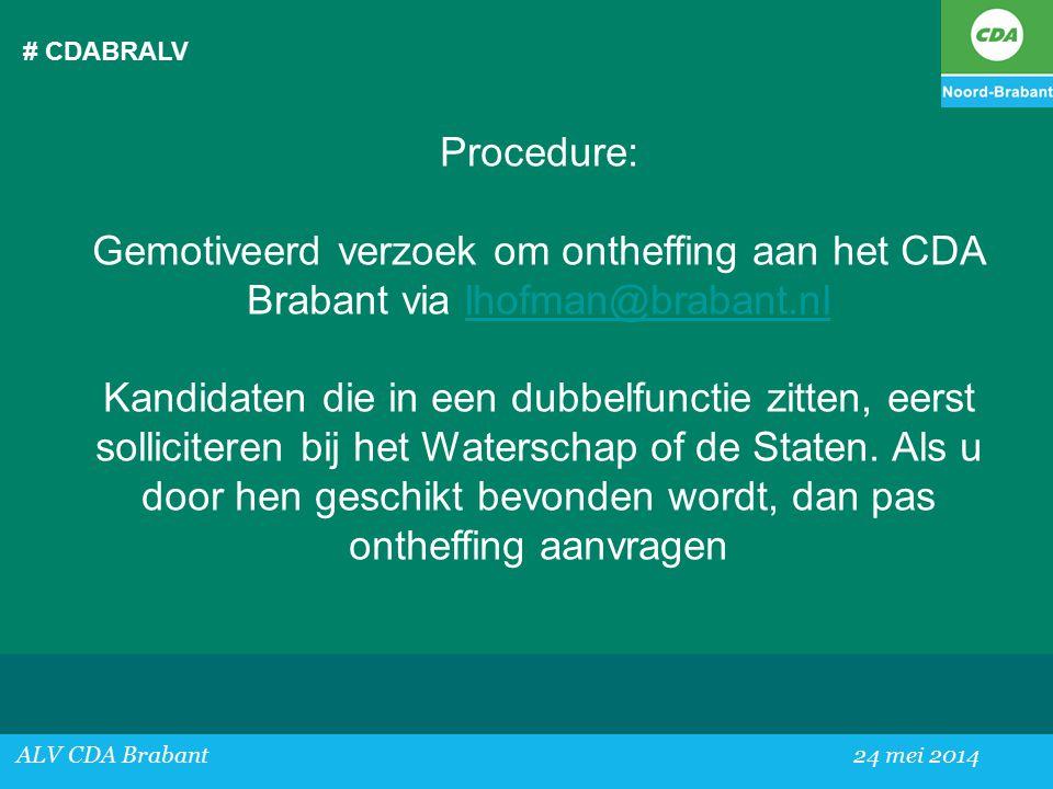 # CDABRALV Procedure: Gemotiveerd verzoek om ontheffing aan het CDA Brabant via lhofman@brabant.nl.