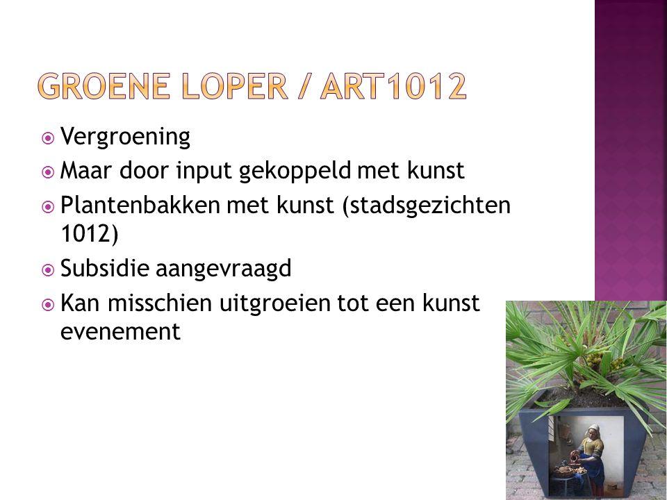 Groene loper / Art1012 Vergroening Maar door input gekoppeld met kunst