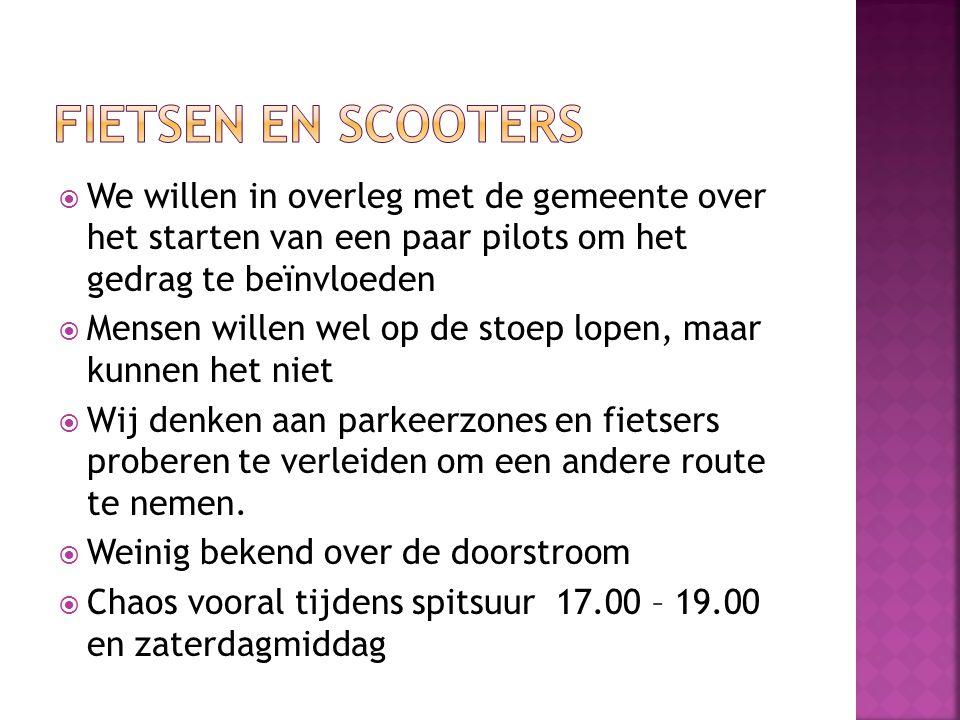 Fietsen en scooters We willen in overleg met de gemeente over het starten van een paar pilots om het gedrag te beïnvloeden.