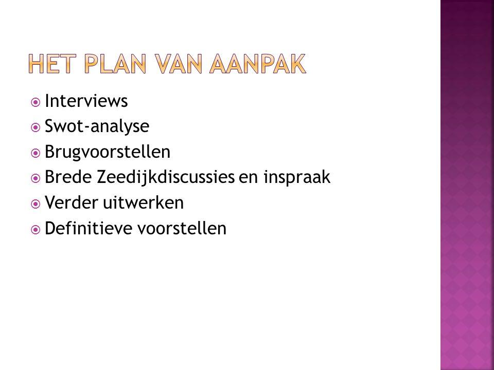 Het plan van aanpak Interviews Swot-analyse Brugvoorstellen