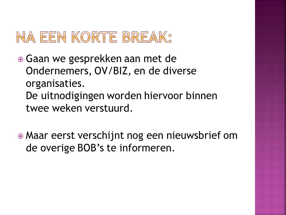 Na een korte break: