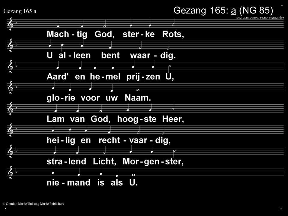 . Gezang 165: a (NG 85) . .