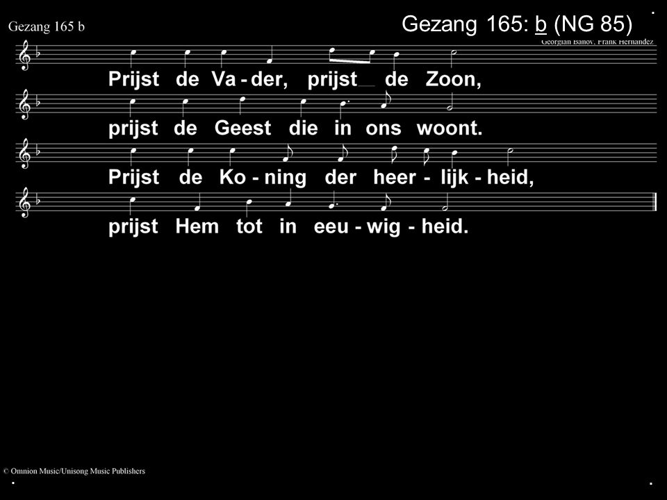 . Gezang 165: b (NG 85) . .