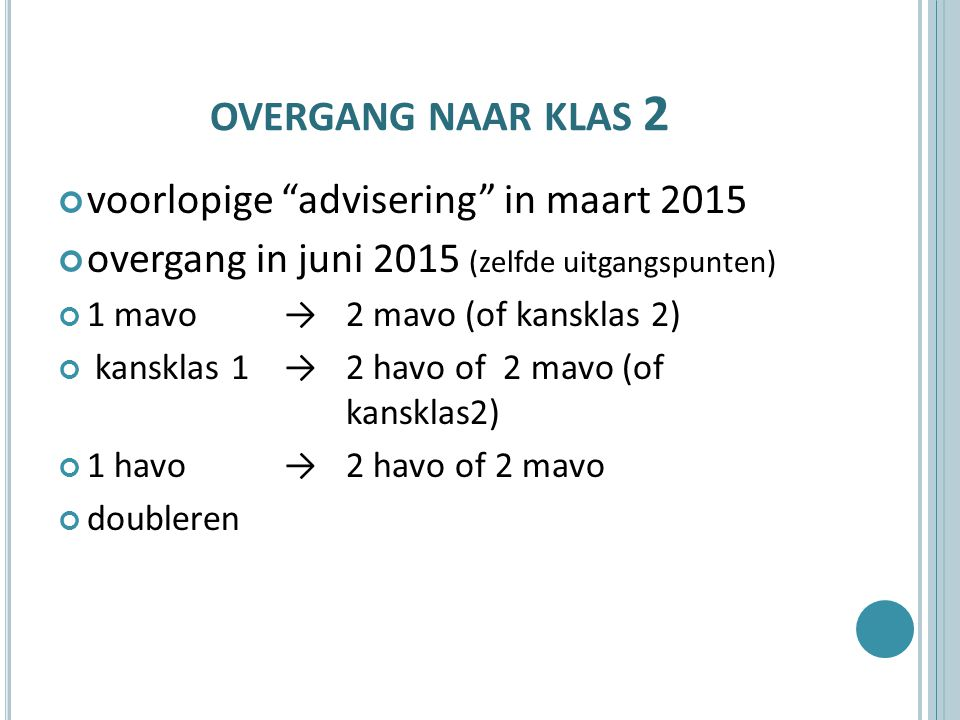 overgang naar klas 2 voorlopige advisering in maart 2015