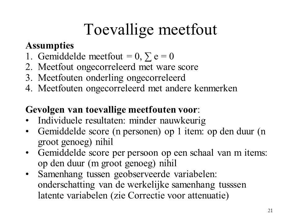 Toevallige meetfout Assumpties Gemiddelde meetfout = 0, ∑ e = 0