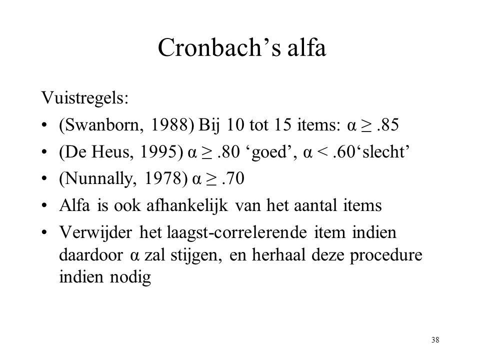 Cronbach's alfa Vuistregels: