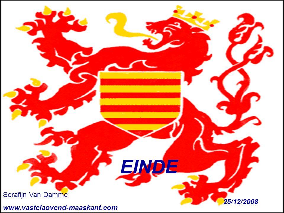 EINDE Serafijn Van Damme www.vastelaovend-maaskant.com 25/12/2008