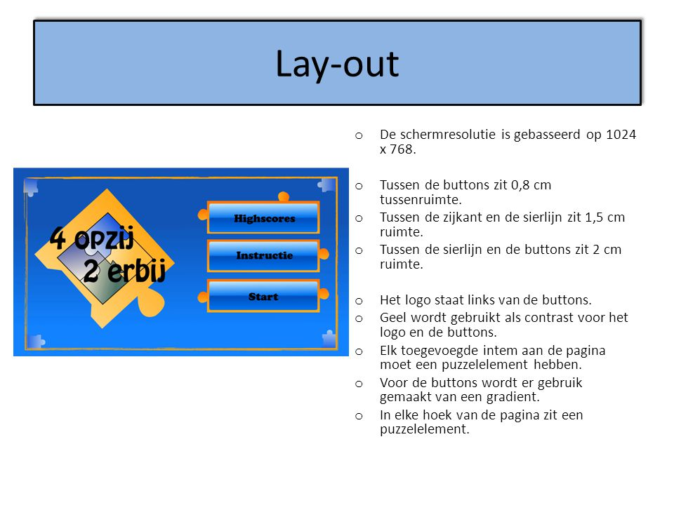 Lay-out De schermresolutie is gebasseerd op 1024 x 768.