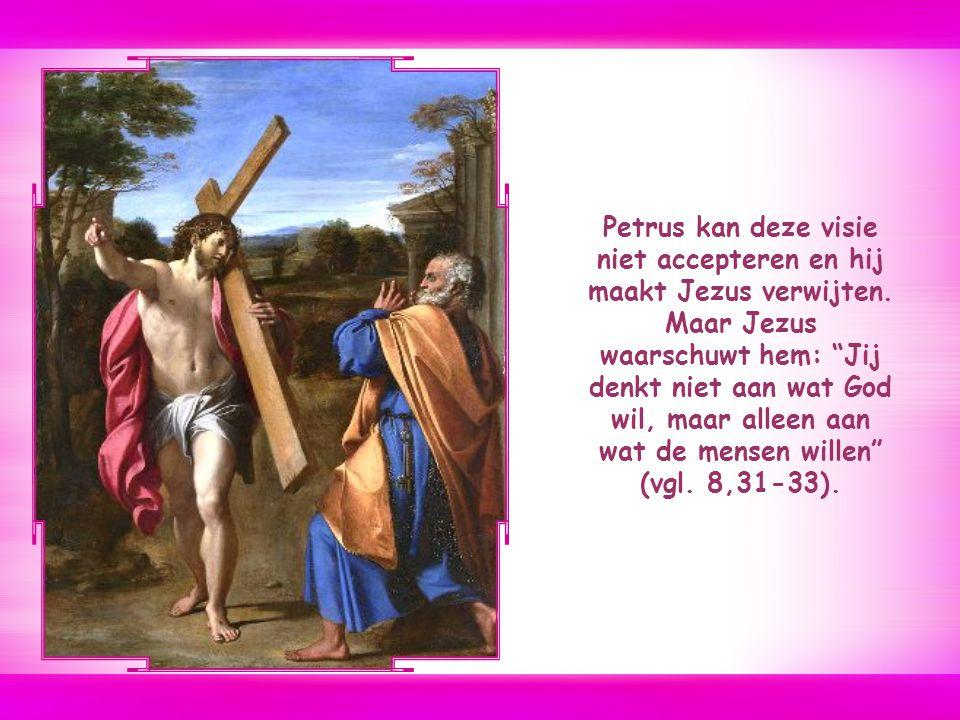 Petrus kan deze visie niet accepteren en hij maakt Jezus verwijten