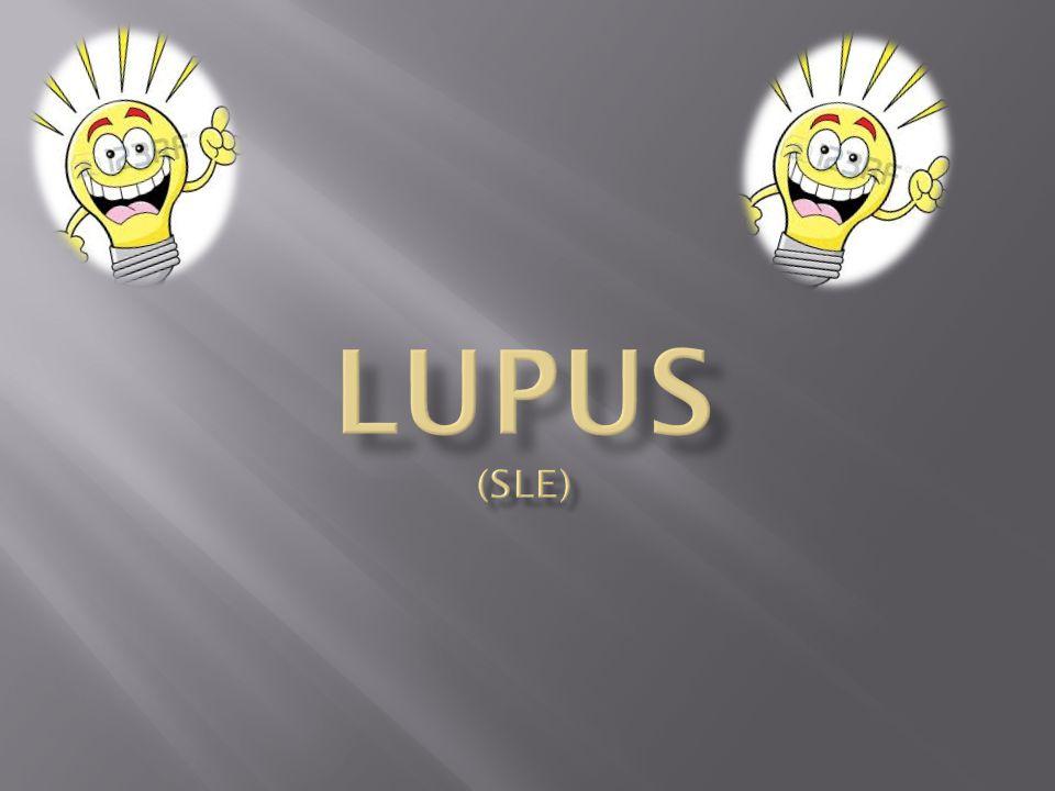 Lupus (SLE) SLE:systemische lupus erythematosus
