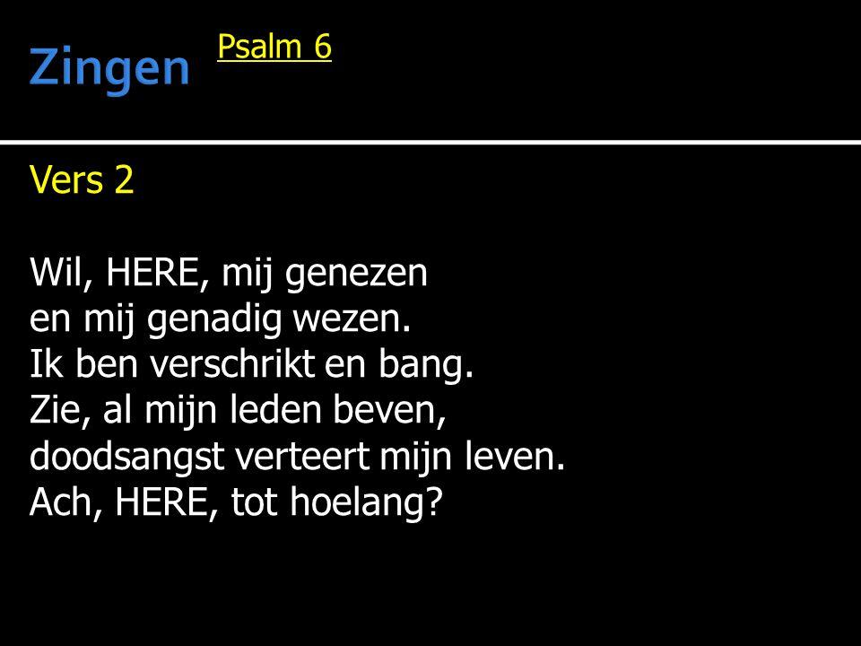 Zingen Vers 2 Wil, HERE, mij genezen en mij genadig wezen.